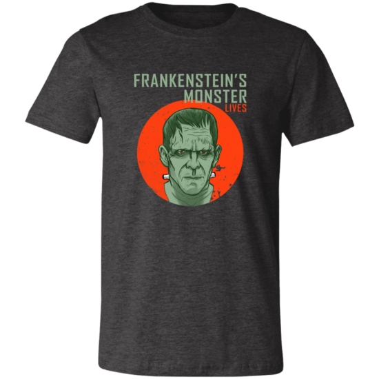 Frankenstein's Monster Lives 3001C Unisex T-Shirt